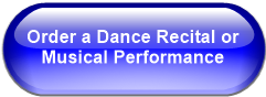 Order a Dance Recital or Musical Performance